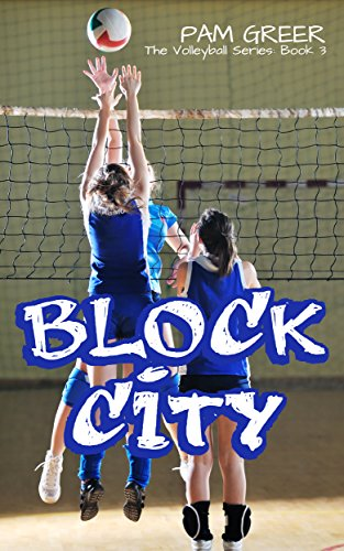 Block City (The Volleyball Series Book 3) (English Edition) por Pam Greer