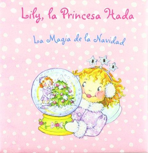 Lily, la Princesa Hada. La Magia de la Navidad (Castellano - A Partir De 3 Años - Personajes - Lily, La Princesa Hada)