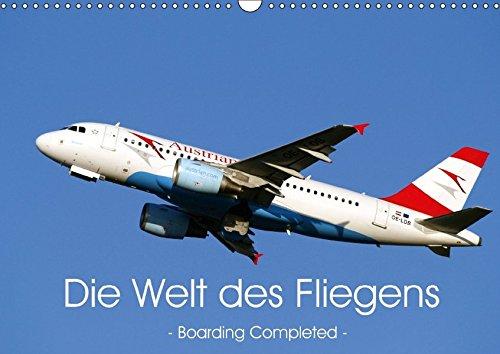 die-welt-des-fliegens-boarding-completed-wandkalender-2017-din-a3-quer-faszination-fliegen-fur-alle-