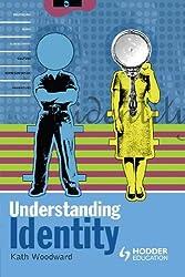 Understanding Identity (Arnold Publication) by Kath Woodward (2003-01-31)