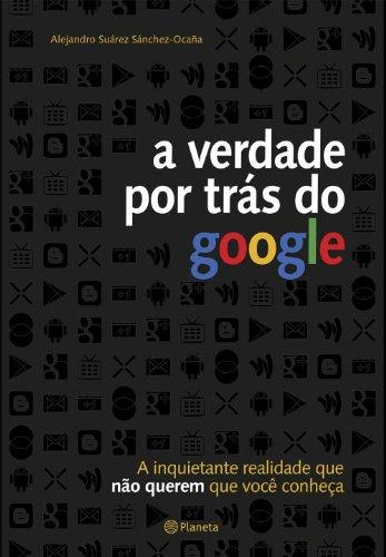 Portada del libro A Verdade por Trás do Google (Em Portuguese do Brasil)