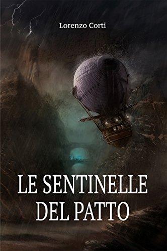 Le Sentinelle del Patto (La Guerra dei Continenti Vol. 1) di [Corti, Lorenzo]