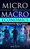 #9: Micro and Macro Economics: Essential Fundamentals, Policies, And Theories (Legal Analysis Studies Rise Fall Nations Money Businesses Markets Psychology Adaptation Stress)