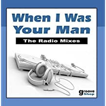 When I Was Your Man (The Radio Mixes) [Tribute to Bruno Mars] by Groove Shop