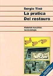 La pratica del restauro (Italian Edition)