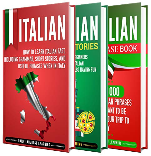 Italian: The Ultimate Guide for Beginners Who Want to Learn the Italian Language, Including Italian Grammar, Italian Short Stories, and Over 1000 Italian Phrases (English Edition)