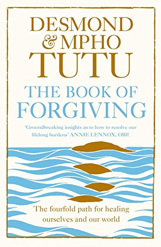 The Book of Forgiving: The Fourfold Path for Healing Ourselves and Our World par Archbishop Desmond Tutu, Rev Mpho Tutu