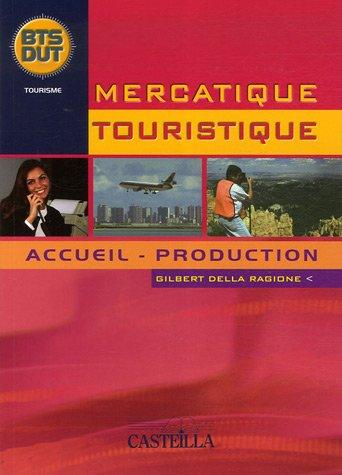 Mercatique Touristique : Accueil - Production