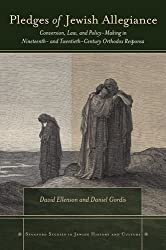 Pledges of Jewish Allegiance: Conversion, Law, and Policymaking in Nineteenth- and Twentieth-Century Orthodox Responsa (Stanford Studies in Jewish History and C) by David Ellenson (2012-01-18)