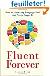Fluent Forever: How to Learn Any Lang...