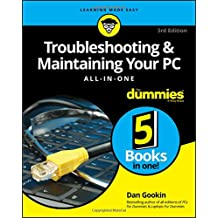 Troubleshooting and Maintaining Your PC All-in-One For Dummies (For Dummies (Computers))
