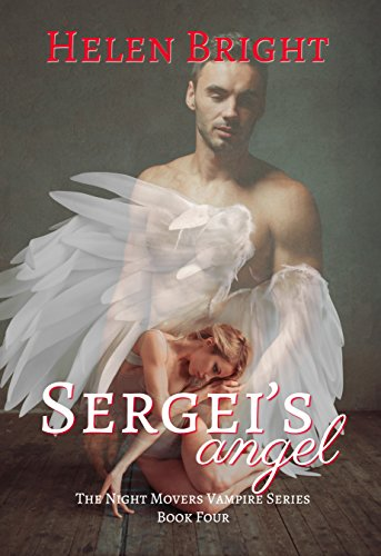 Sergei's Angel: The Night Movers Vampire Series, Book 4 by [Bright, Helen]