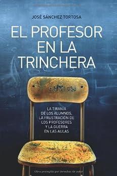 Profesor en la trinchera, el (Ensayo (la Esfera)) de [Tortosa, Jose Sanchez]