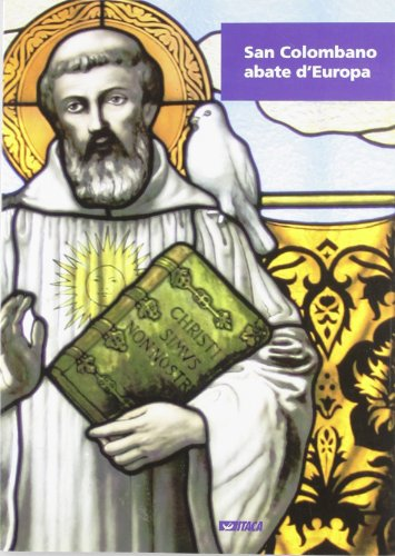 San Colombano abate d'Europa. Ediz. illustrata