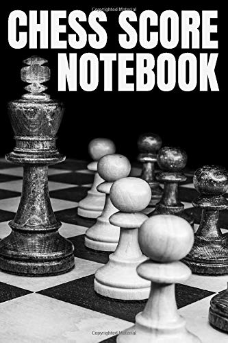 Chess Score Notebook: Chess Games Scorebook 100 Game 90 Moves - Chess Match Log Book Score Tracker For Record Moves - Keeping A Record Of Your Moves ... Of Chess To Recall And Replay Your Games