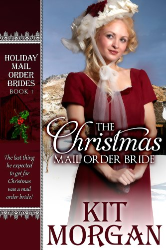 The Christmas Mail-Order Bride (Holiday Mail Order Brides Book 1) por Kit Morgan FB2 MOBI EPUB