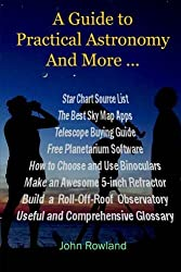 A Guide to Practical Astronomy And More ... by John Rowland (2014-08-14)