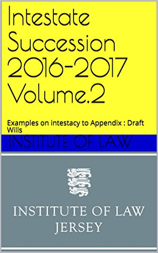 Intestate Succession 2016-2017 Volume.2: Examples on intestacy to Appendix : Draft Wills (Institute of Law Study Guides 2016-2017) (English Edition)
