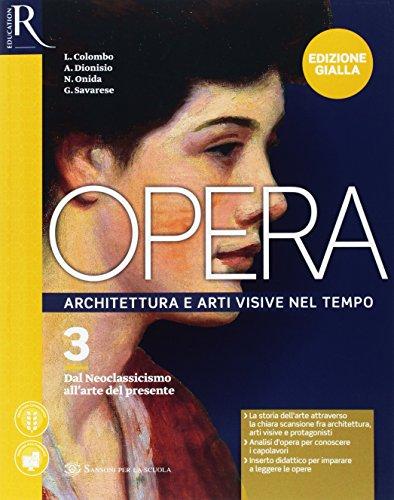 Opera. Ediz. gialla. Per le Scuole superiori. Con e-book. Con 2 espansioni online. Con Libro: Come leggere opera d'arte: 3