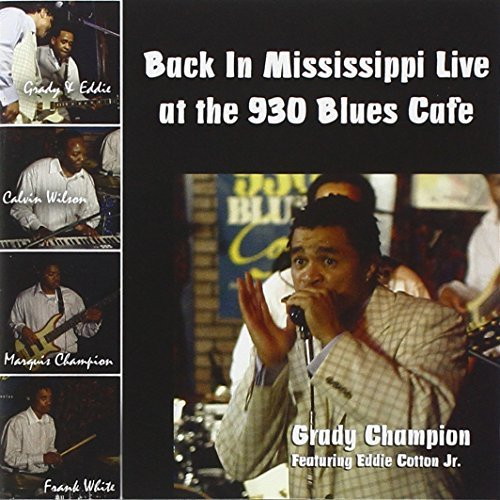 Back In Mississippi Live at the 930 Blues Cafe by Grady Champion (2010-07-20)