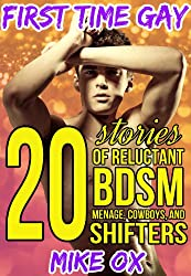 First Time Gay: 20 Stories of Reluctant BDSM, Menage, Cowboys, and Shifters