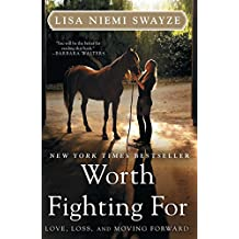 Worth Fighting For: Love, Loss, and Moving Forward (English Edition)