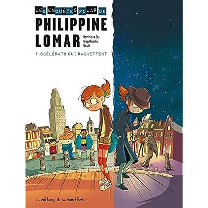 Les enquêtes polar de Philippine Lomar, Tome 1 : Scélérats qui rackettent