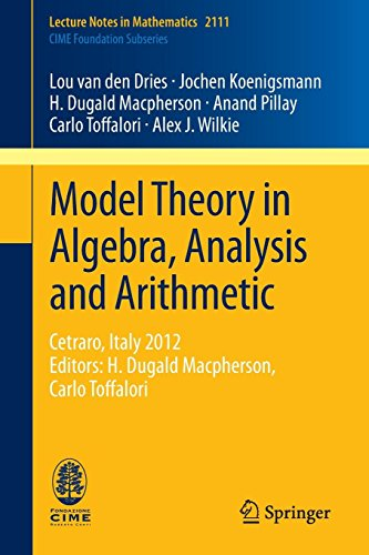 Model Theory in Algebra, Analysis and Arithmetic: Cetraro, Italy 2012, Editors: H. Dugald Macpherson, Carlo Toffalori (Lecture Notes in Mathematics, Band 2111)