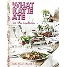 [(What Katie Ate on the Weekend)] [By (author) Katie Quinn Davies] published on (April, 2015)