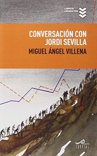 Conversación Con Jordi Sevilla (Libros Urgentes)