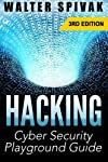Welcome to your Cyber-Security Playground Guide ***3rd Edition***Free bonus inside! (Right After Conclusion) - Get limited time offer, Get your BONUS right NOW! Would you like to acquire an impressive online skill such as writing a VIRUS? Have you al...