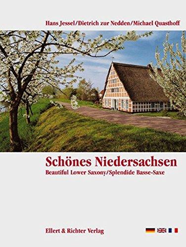 Schönes Niedersachsen. Eine Bildreise. Beautiful Lower Saxony. Splendide Basse-Saxe