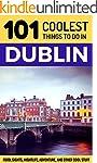 Dublin: Dublin Travel Guide: 101 Cool...