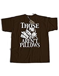 Old Skool Hooligans Those Aren't Pillows! T Shirt