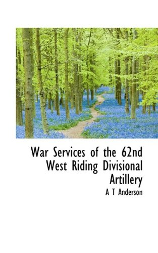War Services of the 62nd West Riding Divisional Artillery