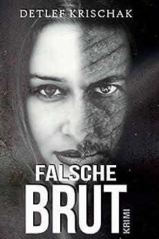 Falsche Brut: Verbotene Liebe (German Edition) by [Krischak, Detlef]