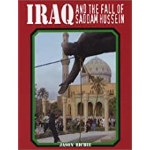 Iraq and the Fall of Saddam Hussein by Jason Richie (2003-07-02)
