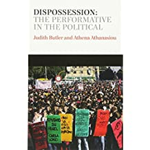 Dispossession: The Performative in the Political (PCVS-Polity Conversations Series)