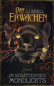 Das Erwachen - Im Schatten des Mondlichts: (Band 1) (German Edition) by [Bidell, J. J., Becker, Elke]