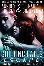 Shifting Fates: Escape (Urban Fantasy Shifter Romance Book Five) (English Edition)