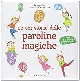 Scarica Libro Le sei storie delle paroline magiche (PDF,EPUB,MOBI) Online Italiano Gratis