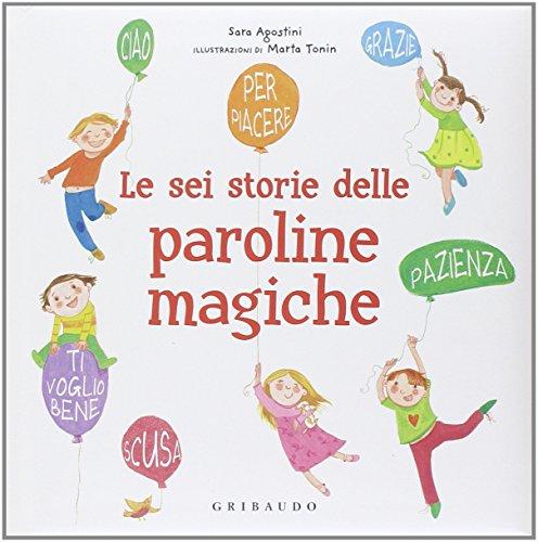 Le sei storie delle paroline magiche por Sara Agostini