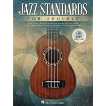 Jazz Standards for Ukulele: Includes Bonus Mouth Trumpet Lesson!