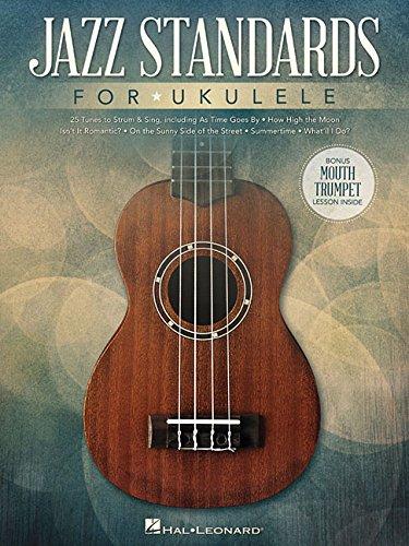 Jazz Standards For Ukulele -Includes Bonus Mouth Trumpet-: Noten, Songbook für Ukulele