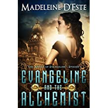 Evangeline and the Alchemist: A Novella: Mystery and Mayhem in steampunk Melbourne (The Antics of Evangeline Book 1)