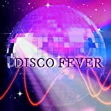 Disco Fever (Hits of the '70s)