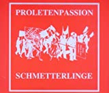 Schmetterlinge : Proletenpassion