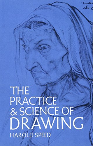 The Practice and Science of Drawing (Dover Art Instruction) por Harold Speed