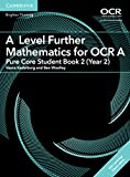 A Level Further Mathematics for OCR A Pure Core Student Book 2 (Year 2) with Cambridge Elevate Edition (2 Years) (AS/A L
