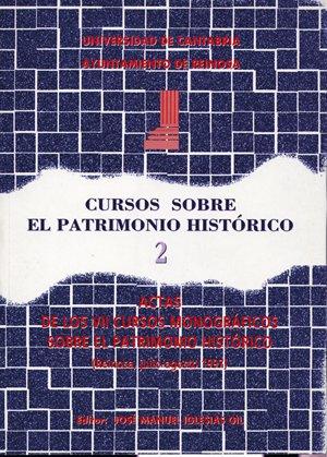 Cursos sobre el Patrimonio Histórico 2: Actas de los VIII cursos monográficos sobre el Patrimonio Histórico (Historia) por José Manuel Iglesias Gil